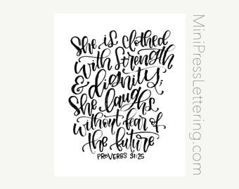 Instant Download - Proverbs 31:25 Printable - She is clothed with strength and dignity; she laughs without fear of the future. - Bible Verse