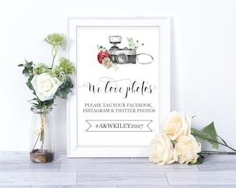 We Love Photos! Wedding Hashtag printable/ Custom Print/ Social Media Print/