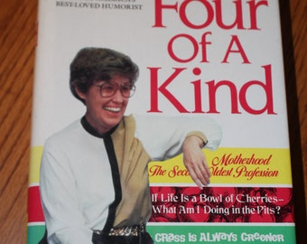 Erma Bombeck Four of a Kind Women's Humor copyright 1985 Hardback book