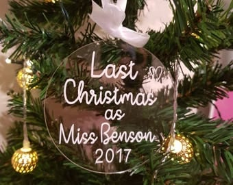 last christmas as miss, bride to be, christmas bauble, engagement gift, personalised christmas bauble, christmas tree decoration