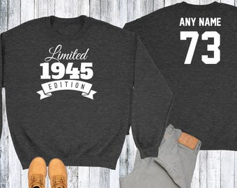73 Year Old Birthday Sweatshirt Limited Edition 1945 Birthday Sweater 73rd Birthday Celebration Sweater Birthday Gift