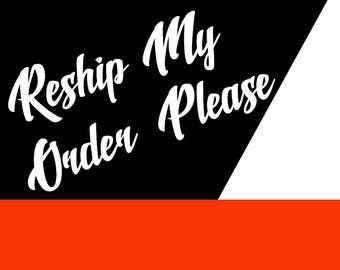 ReShip My Order Please