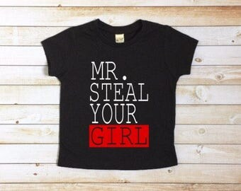 Mr steal your girl shirt, boy, valentines shirt, funny shirt, toddler shirt