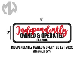 "INDEPENDENTLY OWNED & OPERATED (Magnolia Sky font) 2"" x 6"" Service Dog Patch"