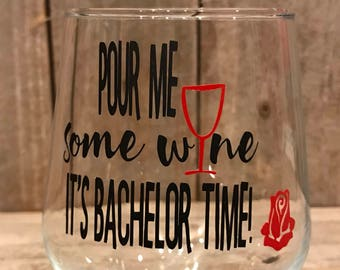 Pour me some wine, its bachelor time wine glass!