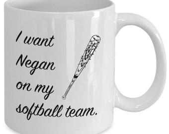 I Want NEGAN On My SOFTBALL TEAM. - Negan & Lucille Mug - The Walking Dead Fan Gift - 11 oz white coffee tea cup