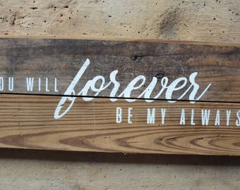 Forever Be My Always Reclaimed Sign, You Will Forever Be, Forever Be My, Gift for Her, Love You Forever, I'll Love You Forever, Wood Sign