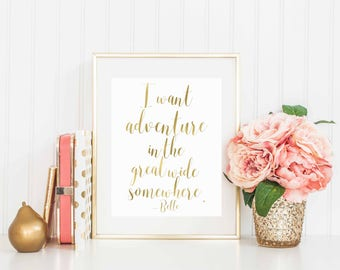 I want adventure in the great world somewhere, Disney Beauty and the Beast inspired quote, Disney Quote, instant download, pdf and jpg, 8x10