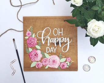 Oh Happy Day Wooden Sign   Wall Art   Wall Hanging   Make Today Beautiful