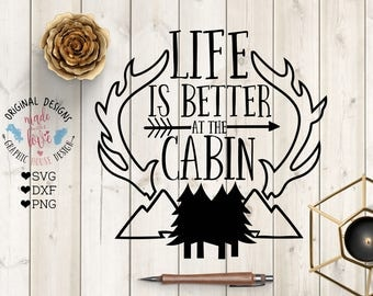cabin svg, woods svg, life is better at the cabin SVG Cut File, antlers svg, Antlers dxf, hunters svg, forest svg, outdoors svg, cabin dxf