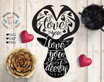 Deer svg, Love you Deerly Cut File in SVG, DXF, png, Love you svg, Love svg file, Celebrations svg, Seasonal Svg, Deer SVG file, Deer quotes
