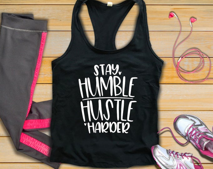Stay Humble Hustle Harder-Workout Tank Top-Be Humble-Womans Fitness Tank Top-Bella Canvas Flowy Tank Top-Loose Fit