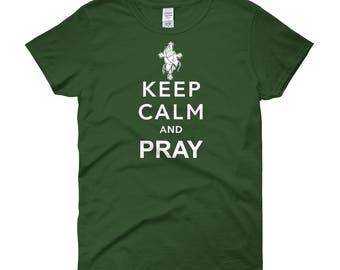 Keep Calm and Pray Women's short sleeve t-shirt
