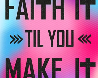 Faith It Til You Make It SVG