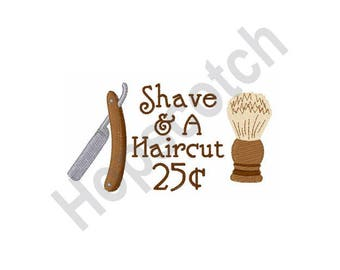Shave And A Haircut - Machine Embroidery Design - 5 X 7, Barber, Barber Shop, Beauty Salon