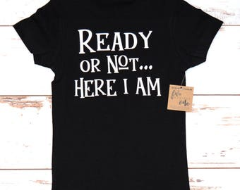 Ready or not here i am Girls or toddler T-Shirt, Back to School Shirt, Birthday Gift, Girls Clothing, Graphic Tee, Youth T-shirt, cute kids