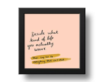 Wall Art Print - Decide Art Print 8x8 - Decide What Kind Of Life You Actually Want