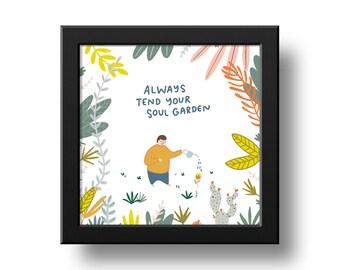 Wall Art Print - Always Tend Your Soul Garden Art Print 8x8 - Self Care