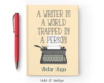 Writing Journal, Hardcover Notebook, Sketchbook, Diary, Blank Lined, Gift for Writers - A writer is a wold trapped in a person, Victor Hugo