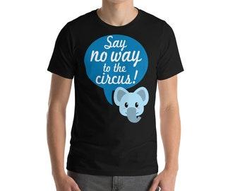 Say No Way to the Circus T-Shirt
