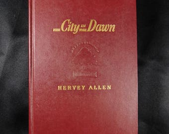 The City in the Dawn The Forest and the Fort, Bedford Village & Toward the Morning by Hervey Allen, 1948 Colonial vintage hardback book