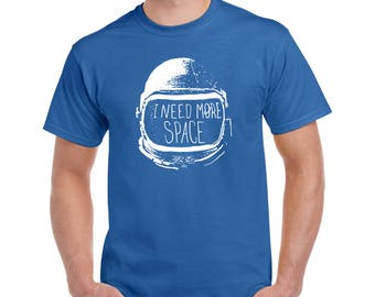 I Need More Space T Shirt Need My Space Tee Relaxing Day T Funny Gift