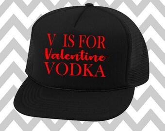 V Is For Valentine Vodka Trucker Hat Snapback Adjustable Trucker Hat Fit Mom Love Valentine Day Hat Funny V Day Hat Cupid Hat