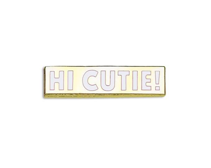 Hi Cutie! Pin