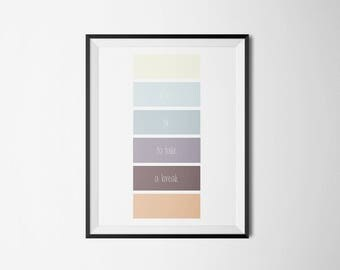 It's ok to take a break Typography Art Print Digital Poster
