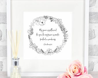 """Scripture Art Bible Verse Print """"My grace is sufficient for you, for my power is made perfect in weakness"""" 2Cor 12:9"""