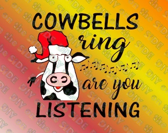 SVG Cut Cowbells Ring Cow in Santa Hat are you Listening Instand Download
