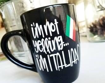 Italian Coffee Mug // I'm Not Yelling I'm Italian Mug // Coffee Mug // Italian Coffee Mug // Italian Mom Gift // Gift for Italian // Funny