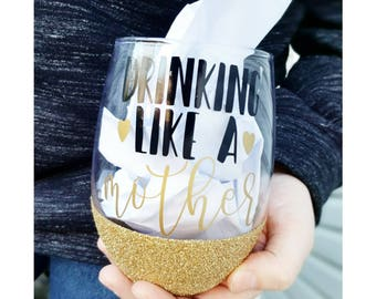 Mom Wine Glass // Glitter Wine Glass // Funny Wine Glass // Glitter Dipped Glass // Gift For Mom // Drink Like a Mother Glass // Mama Glass