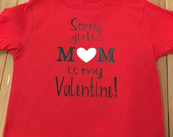 Sorry Girls... Mom Is My Valentine!