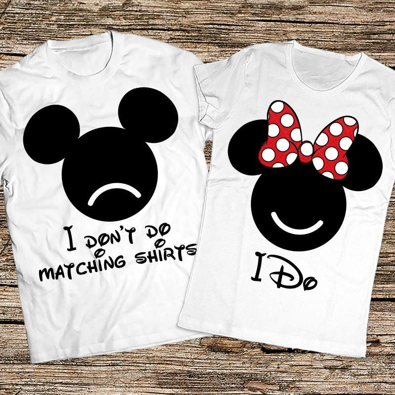 d2f1827ff3 I Dont Do matching shirts I do, Funny disney couple shirts, Mickey and  Minnie couple shirts, ...