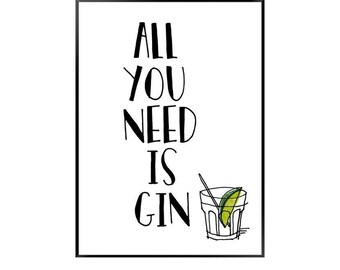 All you need is Gin / gin print