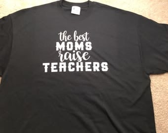 The Best Moms Raise Teachers