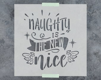 Naughty is the New Nice Stencil - Reusable DIY Craft Christmas Stencils for Wood Sign Painting