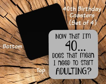 40th Birthday Coasters Set of 4 - Coaster Set for 40th Birthday Party Favors - Funny 40th Gag Gift for Friend Coworker Men Women Him Her