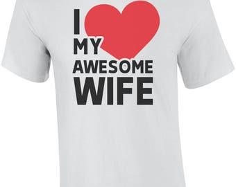 I Love My Awesome Wife - Wife Shirt