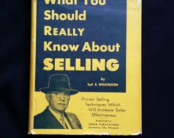 What You Really Should Know About Selling-Syd E. Wilkinson-Sewilk Publishing-1953
