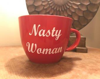 Nasty Woman Hillary Clinton Inspired Coffee Mug