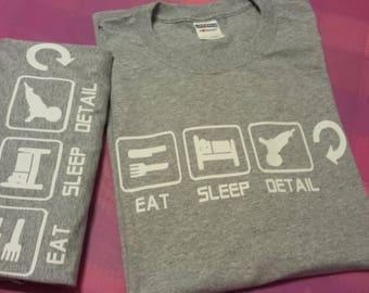 Eat Sleep Detail Repeat Automobile SUV Truck Car Detail Wash Clean Lifestyle Custom Made NovelTee Shirt Gray Grey Auto Car Truck SUV