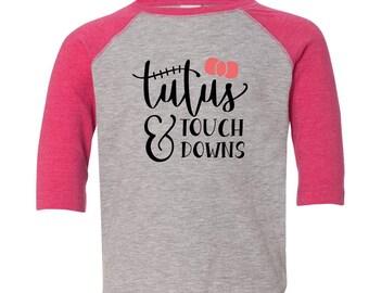 Tutus and Touchdowns, Toddler Football Shirt, Toddler Baseball Shirt, Childrens Baseball Shirts, Childrens Raglans
