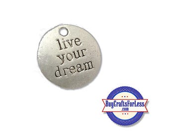 """DREAM Affirmation Charms, """"Live Your Dream"""", 4, 8 or 12  pcs +FREE SHiPPing & Discounts*"""