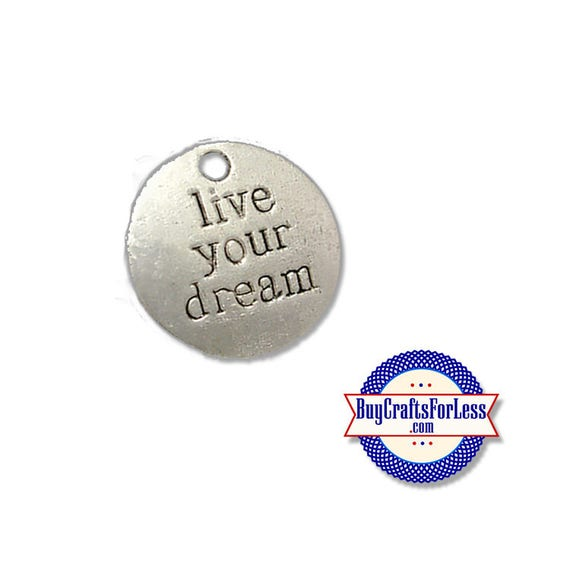 "DREAM Affirmation Charms, ""Live Your Dream"", 4, 8 or 12  pcs +FREE SHiPPing & Discounts*"