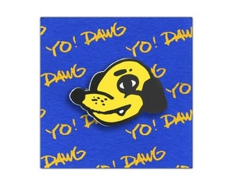 YO! DAWG Enamel Pin - Yellow Dog