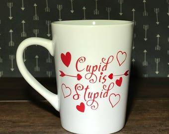 Valentines Day, cupid is stupid, coffee mug