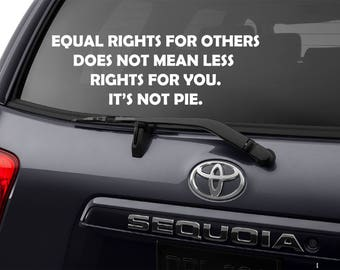 Equality Decal, Equal Rights Decal, Equality Sticker, Equality Bumper Sticker, AntiTrump Decal, Equal Rights Does Not Mean Less Rights