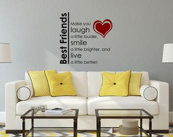 Best Friends Make you laugh a little louder Multi-Colored Home and Family Vinyl Wall Quote